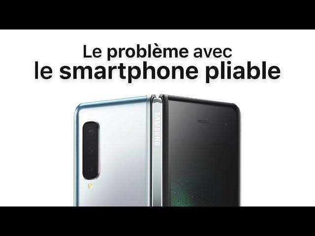Le problème avec le Smartphone pliable !