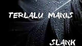 Slank   Terlalu Manis New Version Lirik  Lostve As