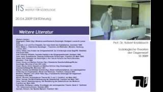 V#1: Einführung in Soziologische Theorien der Gegenwart und Zeitdiagnosen (Hubert Knoblauch)