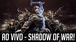 AO VIVO - MIDDLE EARTH: SHADOW OF WAR - Gameplay de Sombras da Guerra em Português PT-BR!