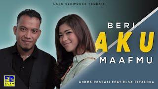 Download Andra Respati Feat Elsa Pitaloka - Beri Aku Maaf Mu (Official Music Video) Lagu Minang Terbaru