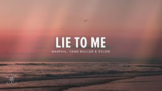 Marphil, Yann Muller, Sylow - Lie To Me (Lyrics)