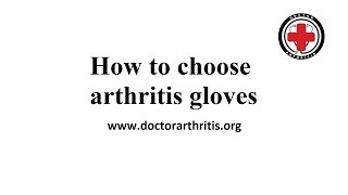 How to Choose Arthritis Gloves