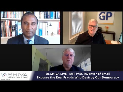 Dr.SHIVA LIVE: MIT PhD, Inventor of Email, Exposes the Real Frauds Who Destroy Our Democracy.