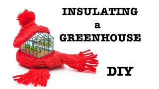 DIY Deep Winter Solar Greenhouse Insulation (2018)