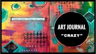 "Art Journal- Mixed Media ""Crazy"""