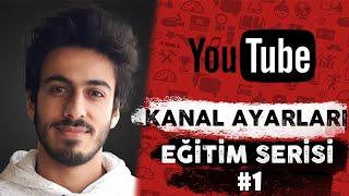 Youtube Kanal Açma Ayarları Seo Dersleri 2018 Youtube Eğitim Serisi 1