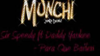 Sir Speedy ft Daddy Yankee - Para Que Bailen