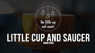 The Little Cup and Saucer Promo Video (Instagram)