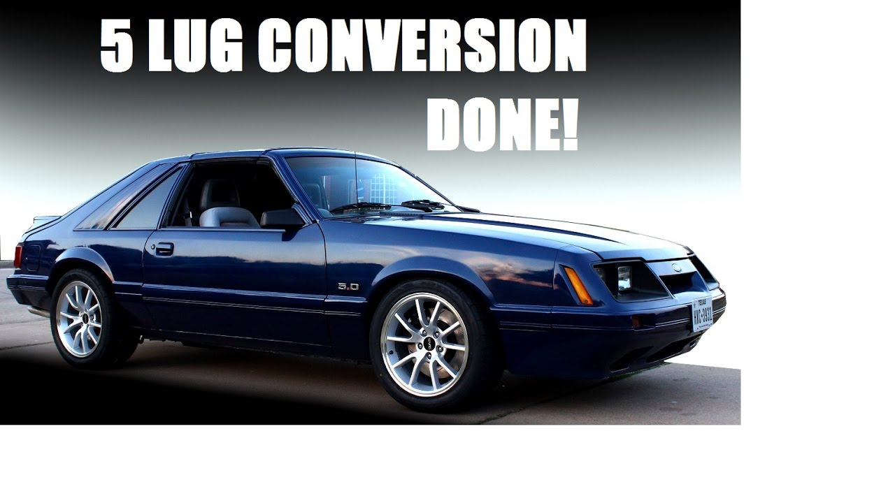 1986 Mustang GT Project - 5 Lug Conversion - DONE! - YouTube