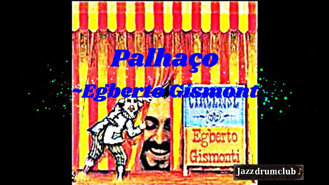 """名曲千夜一夜物語-615~""""Palhaço""""-Egberto Gismonti-1980"""