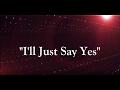 I'll Just Say Yes (Lyrics) Brian Courtney Wilson