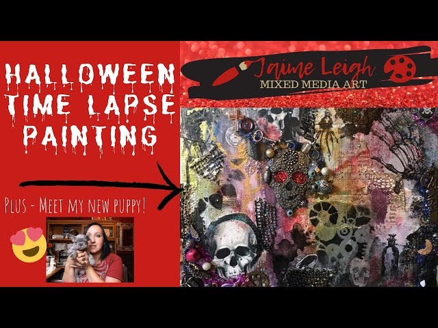 Halloween Time Lapse Mixed Media Painting (plus meet my puppy!)