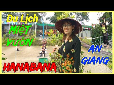 Vlog #132 Một ngày thú vị ở Khu du lịch sinh thái miệt vườn HANABANA tại An Giang/ Vietnamtourism.