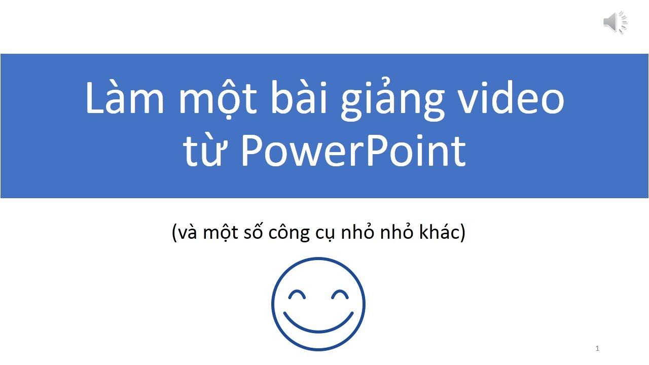 Làm một bài giảng video từ PowerPoint