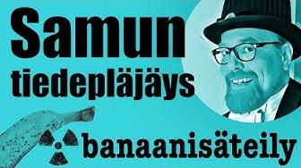 Samun tiedepläjäys: Banaanin radioaktiivisuus