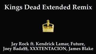 Kings Dead Extended Remix Jay Rock ft Kendrick Lamar, Future, Joey Bada$$, XXXTENTACION, James Blake