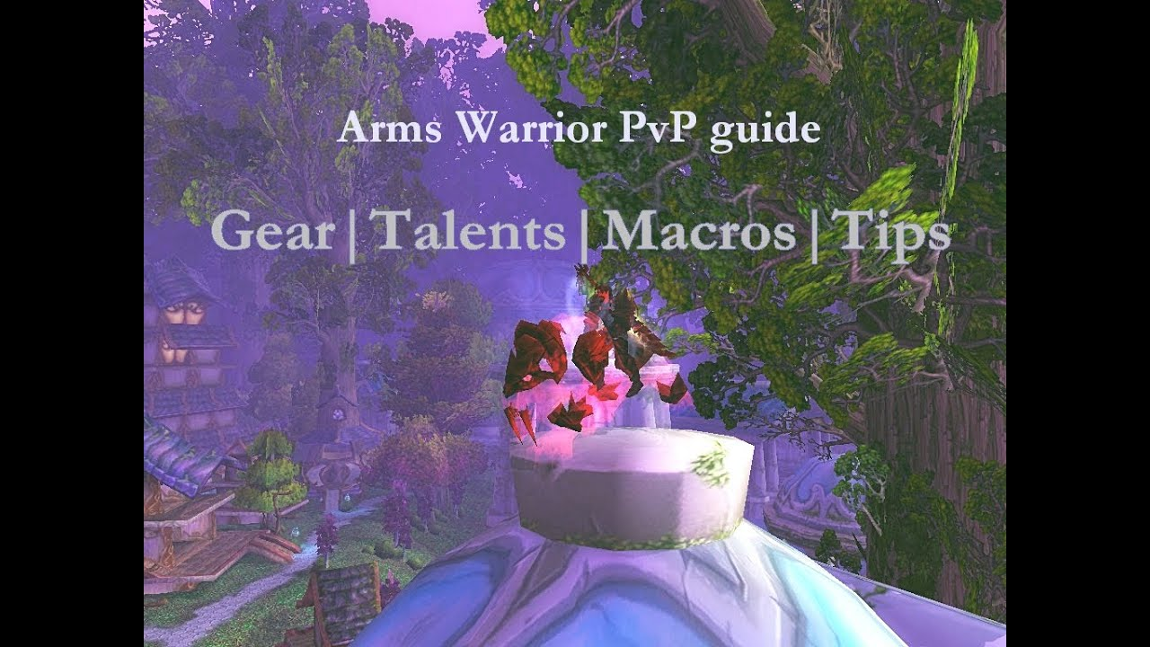 World of Warcraft Cataclysm   4 3 4 Arms Warrior PvP Guide   Gear   Talents    Macros   Tips