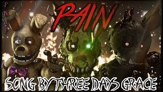 SFM FNAF SONG PAIN REMASTERED Song by Three days Grace
