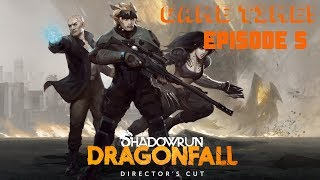 Game Time! Shadowrun Dragonfall: Director's Cut | Episode 5