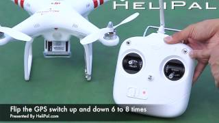 HeliPal.com - DJI Phantom GPS Drone Start Up / Compass Calibration