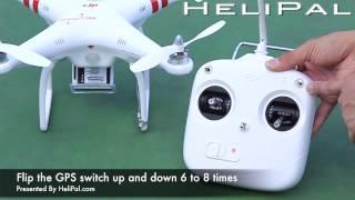 HeliPal.com - DJI Phantom GPS Drone Start Up / Compass Calibration