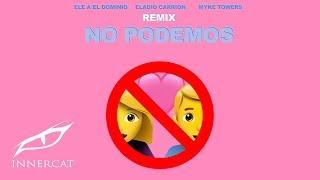 ele-a-el-dominio-eladio-carrion-myke-towers-no-podemos-remix-cover-video