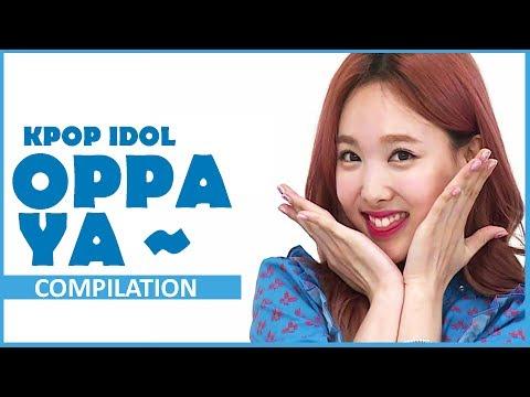 [COMPILATION] OPPA YA Kpop Idol (APINK, SEVENTEEN, EXID, TWICE,  WINNER, HIGHLIGHT, INFINITE,...)