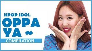 [COMPILATION] OPPA YA Kpop Idol (APINK, SEVENTEEN, EXID, TWICE,  WINNER, HIGHLIGHT, INFINITE,...) Mp3