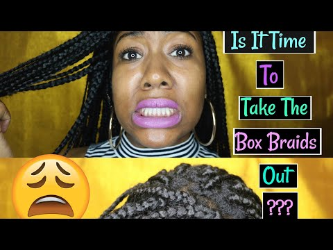 When is it time to take down your BOX BRAIDS??