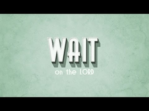 Wait on the Lord - Peter Tan-chi