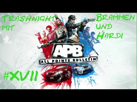 Trashnight mit Br4mm3n und Hardi #017 [Deutsch/HD] - APB Reloaded