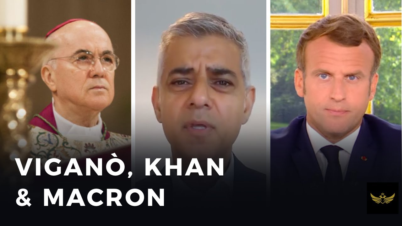 Viganò warns Trump, Khan hates UK history & Macron refuses to kneel to mob