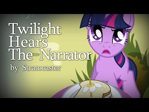 Twilight Hears the Narrator by Stratocaster [MLP Fanfic Read