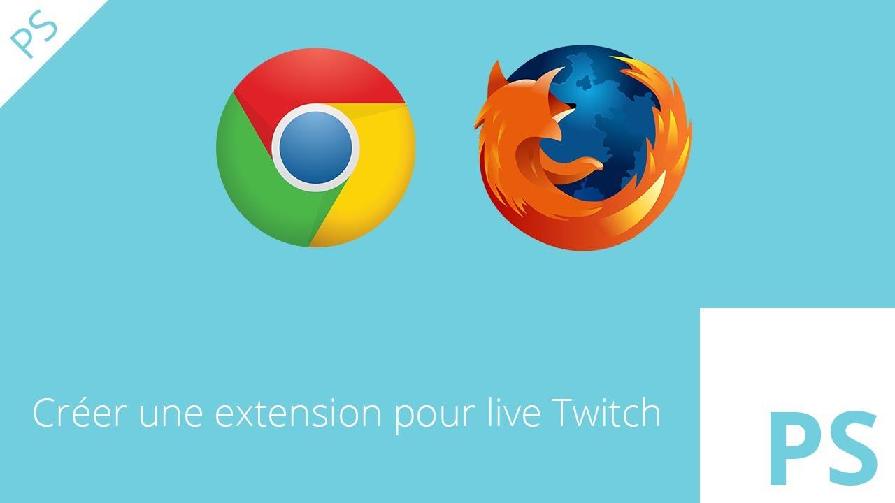 Créer une extension Chrome/Firefox pour Twitch