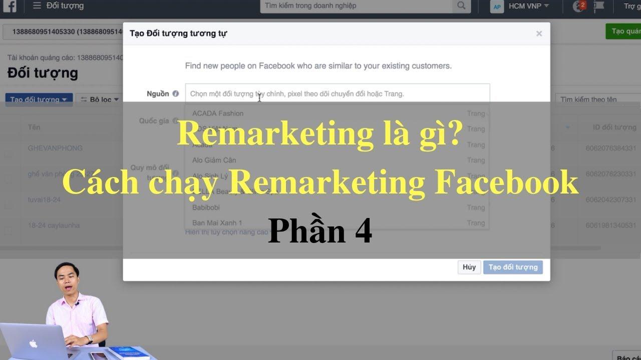 Remarketing là gì? Hướng dẫn cách chạy Remarketing Facebook #4 [PA Marketing]