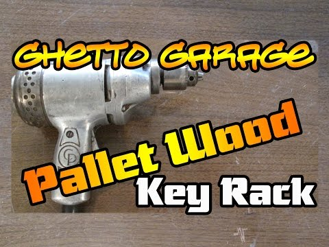 DIY- From Pallet Wood to Key Rack  - Ghetto Garage