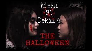 Kisah Si Dekil Part 4 // THE HALLOWEEN