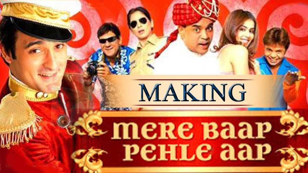 mere baap pehle aap the making of the film youtube