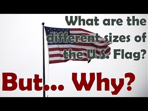 What Are The Different Sizes Of The U.S. Flag? (But... Why?)