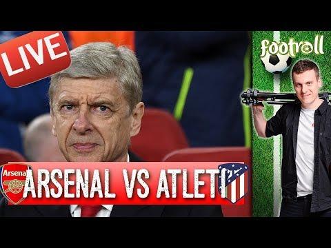 OGLĄDAMY Arsenal vs Atletico de Madrid (bez widoku meczu) PÓŁFINAŁ