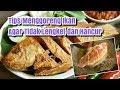 TIPS DAPUR : Cara Menggoreng Ikan Agar Tidak Lengket dan Hancur