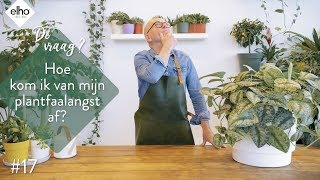 elho Plant hacks #17 plantfaalangst