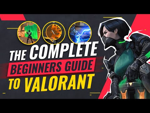 A Complete Beginner's Guide To Valorant