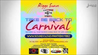 Pantrin Vibez - Take Me Back To Carnival (2015 Carnival Soca Mix)