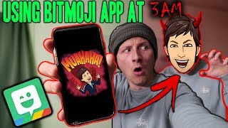 *SCARY* DO NOT USE BITMOJI APP AT 3 AM!! (SOMEONE BROKE IN!!)