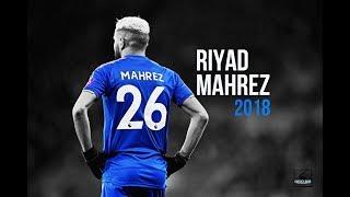 Riyad Mahrez ● Pure Class ● Sublime Skills, Dribbles, Passes & Goals ● 2017/18 - HD