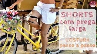 Shorts com prega – pt.2: COSTURA passo a passo