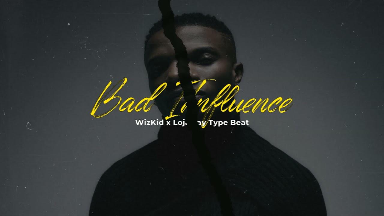 "Download (FREE) WizKid x Lojay Type Beat 2021 - ""Bad Influence"" | Afrobeat Instrumental"