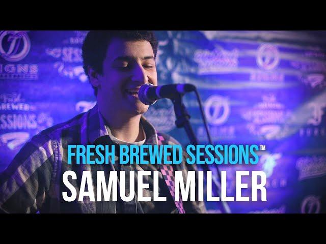 Fresh Brewed Sessions | Samuel Miller | Fall Ball